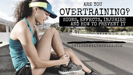 ARE YOU OVERTRAINING - SIGNS EFFECTS INJURIES AND HOW TO PREVENT IT