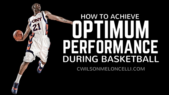 How To Achieve Optimum Performance During Basketball