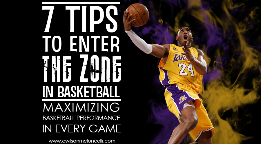 7 Tips To Enter The Zone In Basketball | Maximizing Performance in Every Game